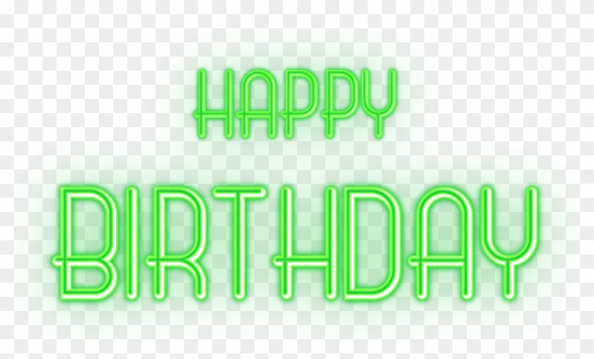 Free Png Download Happy Birthday Glowing Green Text - Happy